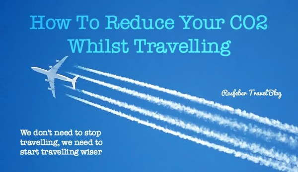 How To Reduce CO2 whilst Travelling